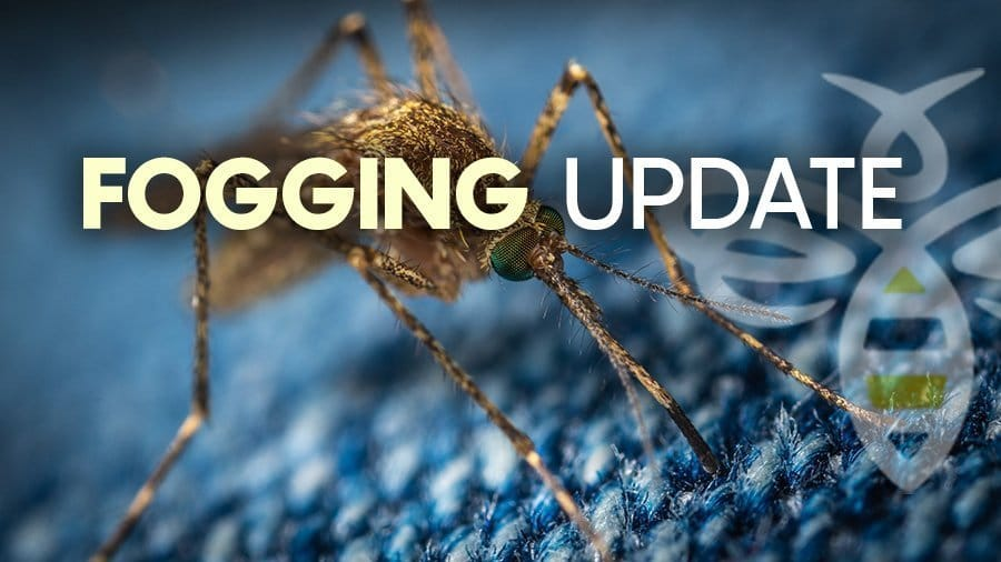 FOGGING UPDATE: SURVEILLANCE LEADS TO  ADULT MOSQUITO CONTROL
