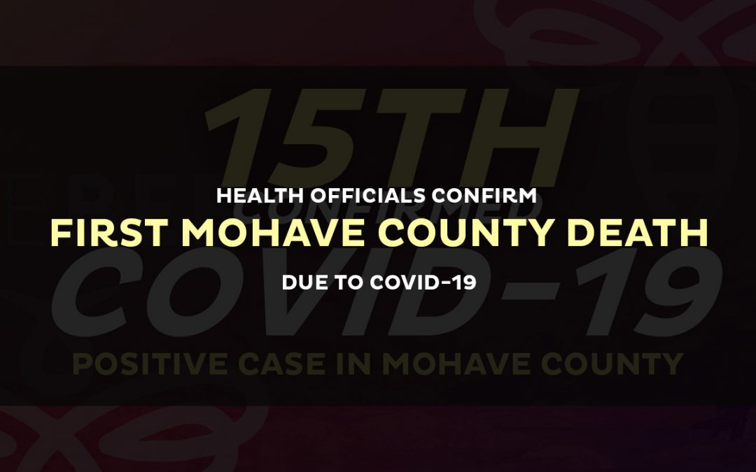 Health Officials Confirm First Mohave County Death Due to COVID-19