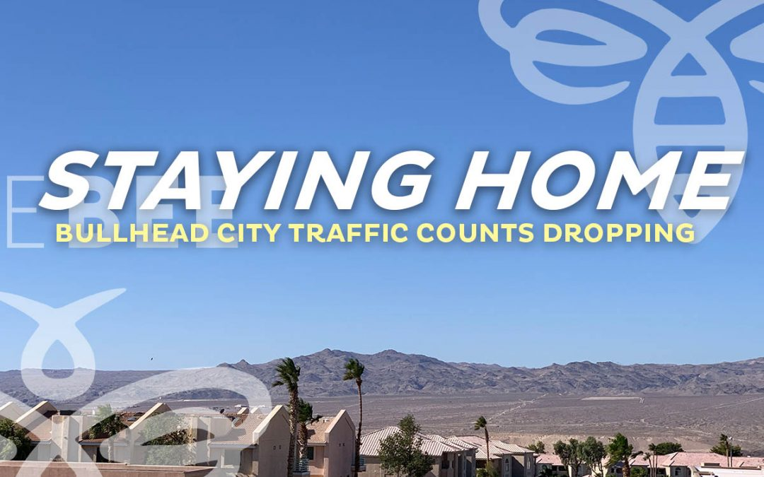 Bullhead City residents are staying home/limiting travel