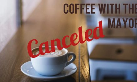 Coffee with the Mayor has been Canceled