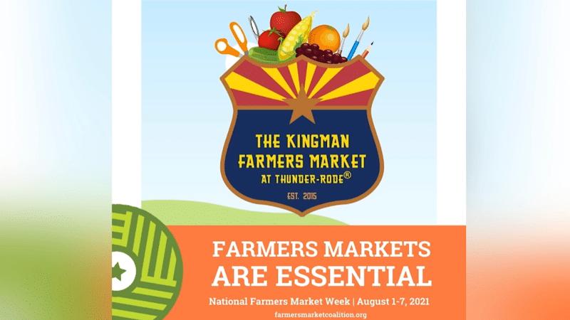 National Farmers Market Week 2021 at The Kingman Farmers Market at Thunder-Rode
